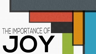 The Importance of Joy - Romans 14:13-18