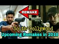 Upcoming South Indian Bollywood Remake Movies in 2018