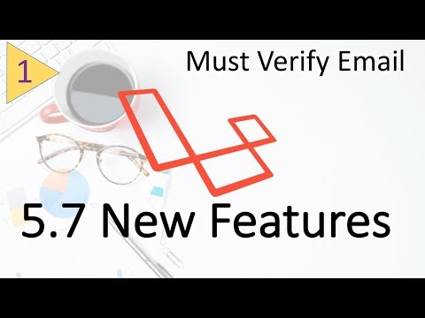 Whats New In Laravel 5.7   Must Verify Email For User #1