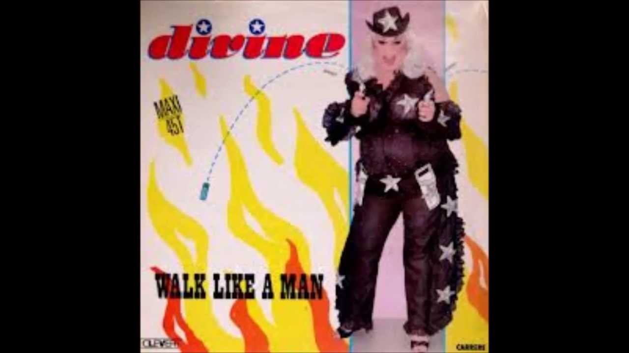 Divine  Walk Like A Man ( Maxi 12''inch Mix ) Youtube