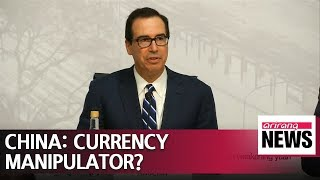 U.S. to keep an eye on Chinese currency for manipulation: Mnuchin
