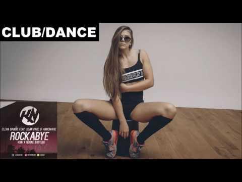 Clean Bandit - Rockabye (KBN & NoOne Bootleg) feat Sean Paul & Anne-Marie