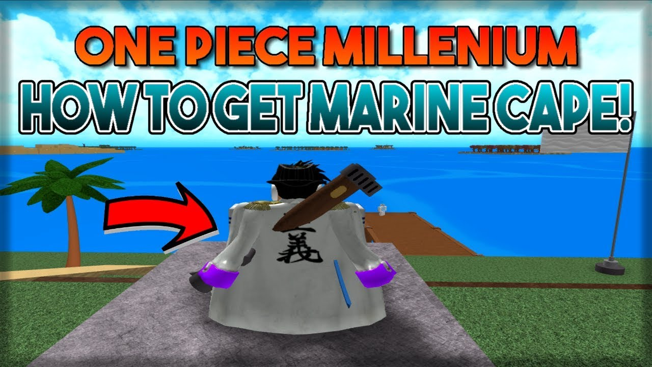 One Piece Millennium How To Get Marine Cape How To Join Marine