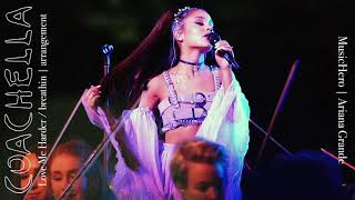 Ariana Grande - Love Me Harder/breathin (Coachella Arrangement)