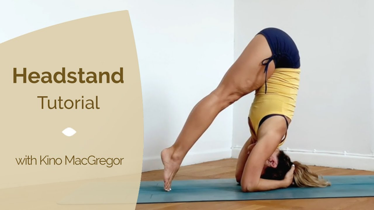How to do a Headstand with Kino MacGregor