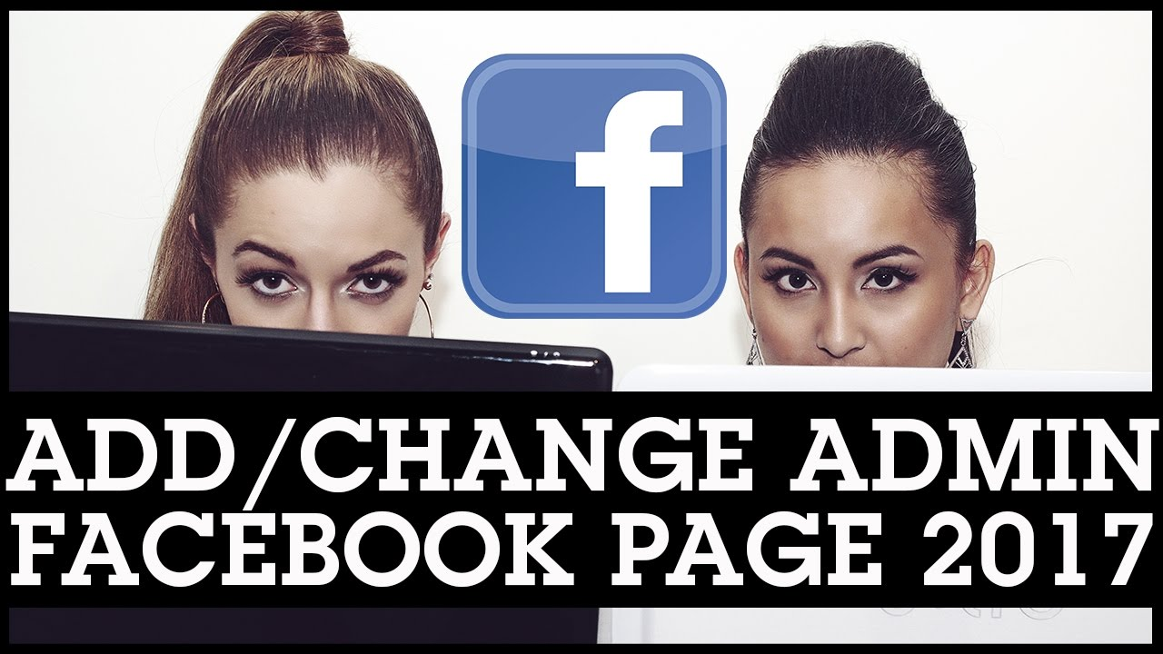 How To Change Admin on Facebook Business Page 2017 // Add Admin to Facebook Page