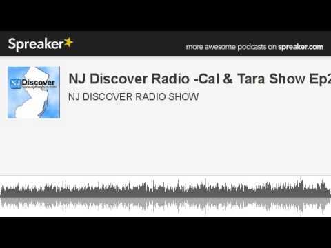 NJ Discover Radio -Cal & Tara Show Ep2 (made with Spreaker)
