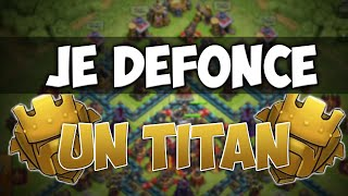 Clash of Clans | JE DÉFONCE UN TITAN ! - Grosse attaque