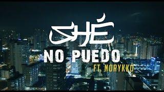 9. SHÉ - No puedo (Con Norykko) [Videoclip Oficial] #TIEMPOVOL2