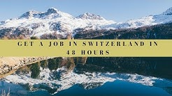 Get a job in Switzerland in 48 hours!