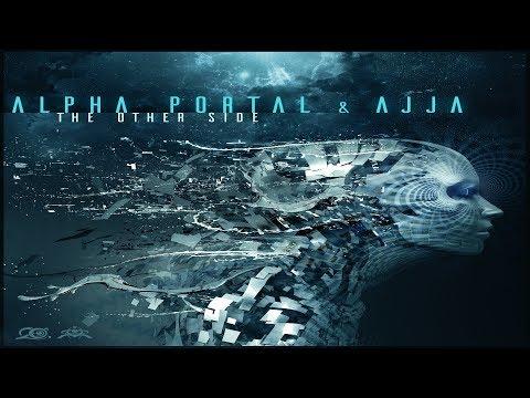 Alpha Portal & Ajja - The Other Side ᴴᴰ