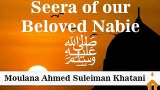Maulana Ahmed Suleiman Khatani - Seera of our Beloved Nabie SAW
