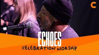 Echoes - Celebration Worship