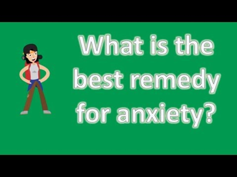 What Is The Best Remedy For Anxiety ? |Health NEWS