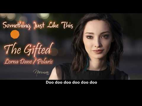 Something Just Like This | The Gifted (Lorna Dane/Polaris) | 北极星小姐姐