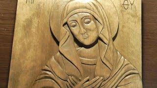 Резьба по дереву. Резная икона Богородицы Умиление. Весь процесс резьбы