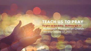 """Forgive Us Our Debts,"" // Sunday, October 17, 2021"