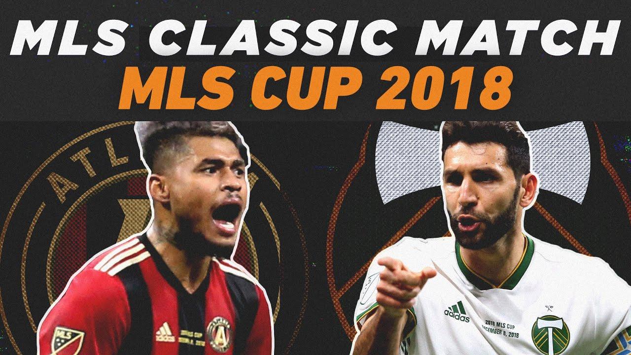 Atlanta United vs Portland Timbers  | MLS Cup 2018 | MLS Classics Remix