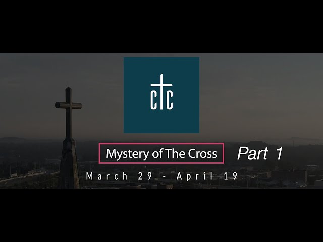 Mystery of The Cross - Part 1