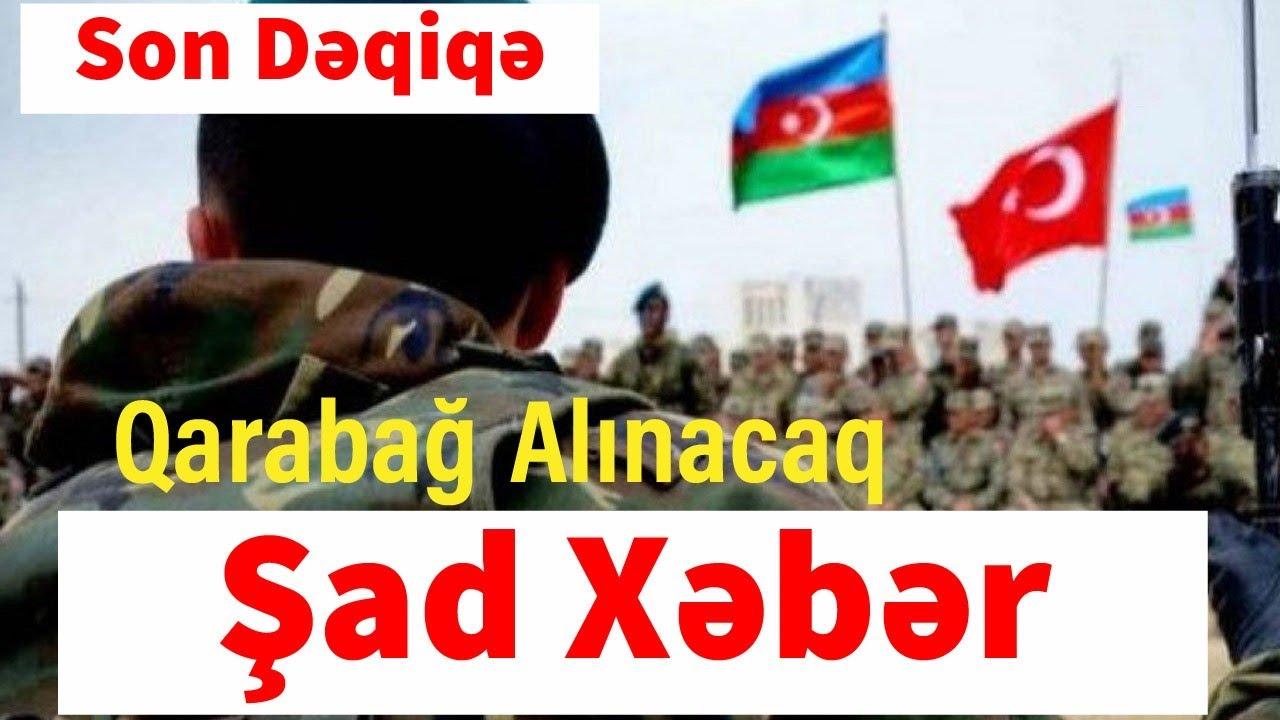 Qarabağ geri Alınacaq Şad Xəbər Son Dəqiqə