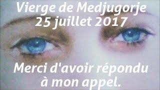 Message de la Vierge de Medjugorje du 25 juillet 2017