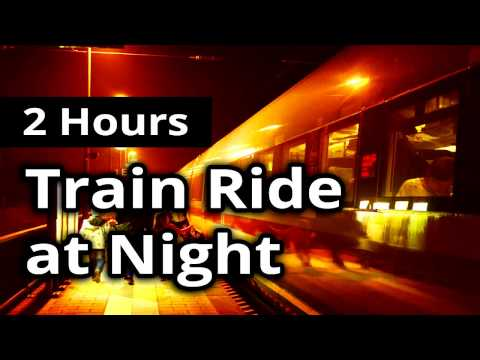 RIDING a TRAIN at NIGHT - Relaxing SLEEP Sounds Ambience for 2 HOURS