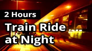 Repeat youtube video RIDING a TRAIN at NIGHT - Relaxing SLEEP Sounds Ambience for 2 HOURS