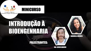 Introdução à Bioengenharia - Me. Lucio de Assis Araujo Neto e Gabriela Mendes da Rocha Vaz