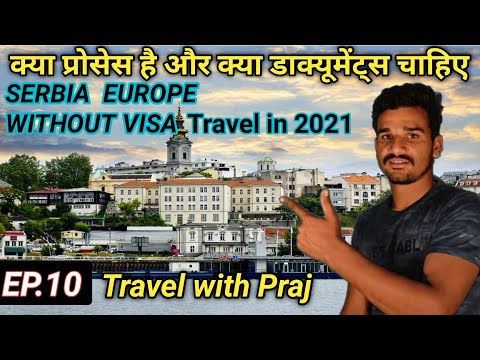Serbia Without Visa information / Serbia Visa / India to Serbia / Serbia immigration question answer