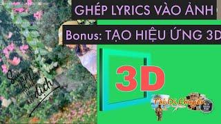 Tập 19: Hướng dẫn ghép lyric vào hình + hiệu ứng chiều sâu 3D cho hình  | Tài Di Chuyển .