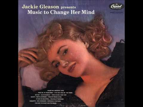 Jackie Gleason Presents Music To CHange Her Mind GMB