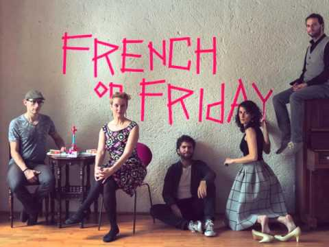 French On Friday - Chronicle (Just The Way It Goes)