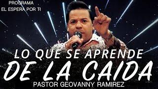 Lo Que Se Aprende De La Caida || El Espera Por Ti || Pastor Geovanny Ramirez