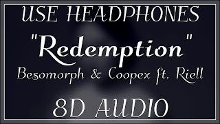 Besomorph & Coopex - Redemption (ft. Riell) 8D AUDIO