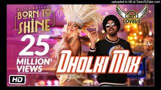 Born to shine dholki Mix//latest Punjabi remix song 2020 ft.lovely behror