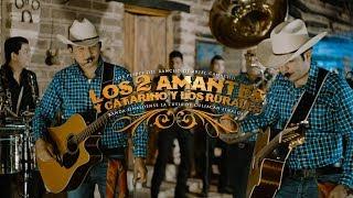 Los 2 Amantes & Catarino Y Los Rurales  - Los Plebes del Rancho de Ariel Camacho (En Vivo)