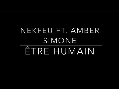 Nekfeu - Être humain (lyrics) ft. Amber Simone