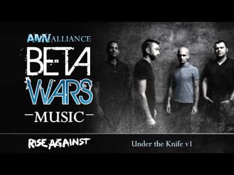 Beta Wars MUSIC Rise Against - Under the Knife v1