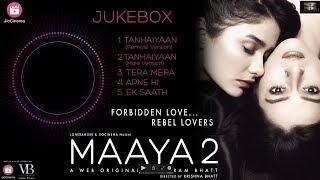 Maaya 2 | Jukebox | A Web Original By Vikram Bhatt | VB On The Web