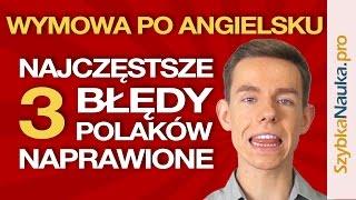 Wymowa Angielska: 3 Najczęstsze Błędy Polaków Naprawione!