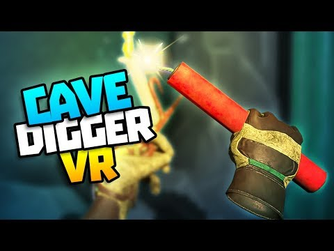 DYNAMITE EXPLODES IN MY HAND! - Cave Digger VR Gameplay - VR HTC Vive Pro Gameplay