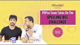 POPxo Team Takes On The Spelling Bee Challenge - POPxo