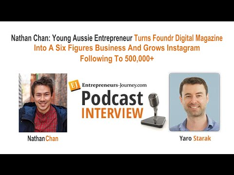 Nathan Chan: Young Aussie Entrepreneur Turns Foundr Digital Magazine Into A Six Figures Business And Grows Instagram Following To 500,000+ Video