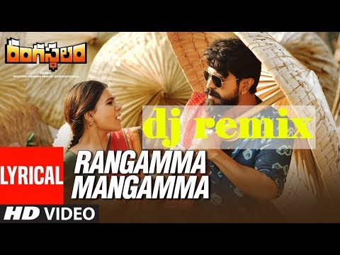 DJ Remix Rangamma Mangamma Lyrical Video Song || Rangasthalam Songs || Ram Charan, Samantha,