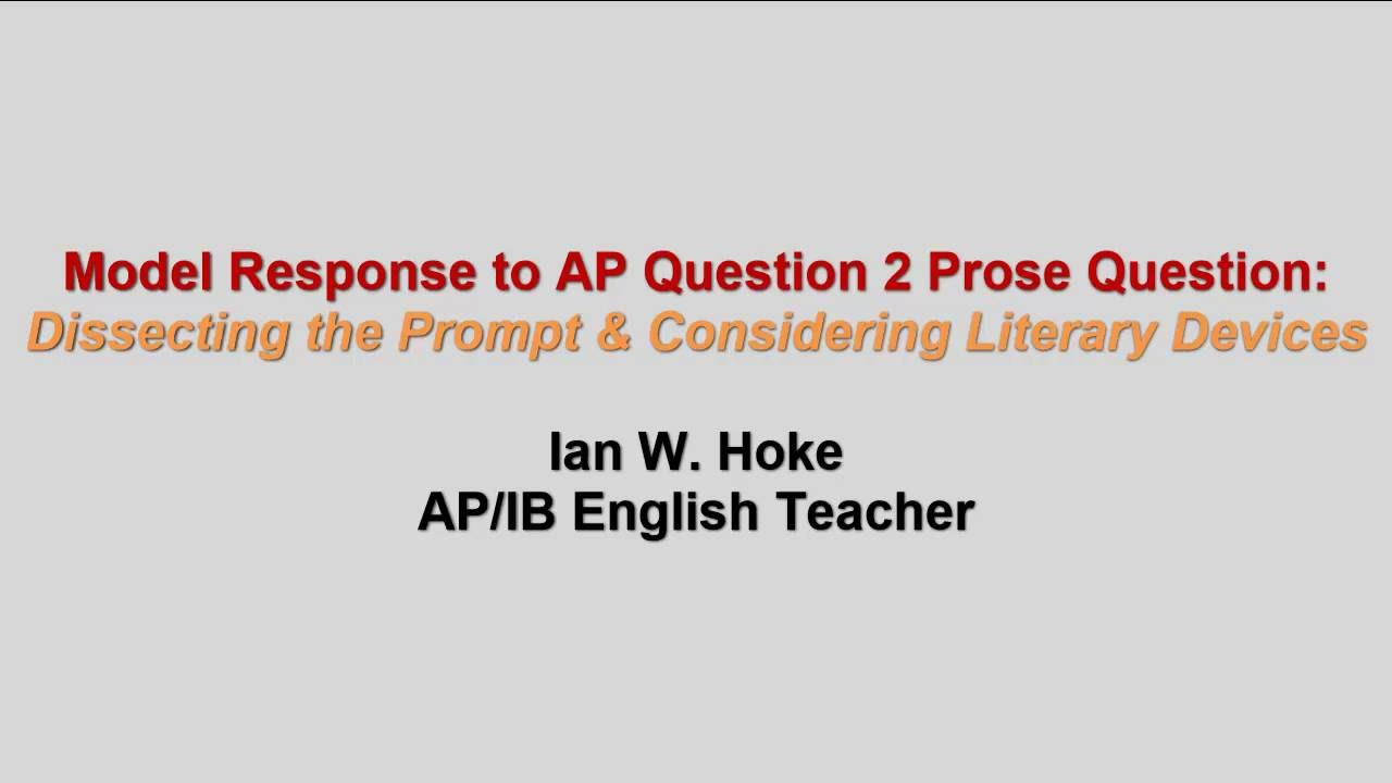 ap literature composition question prose response dissecting ap literature composition question 2 prose response dissecting prompt