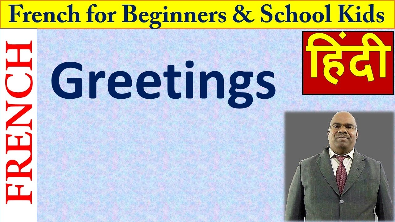 Learn how to say greetings in french through hindi youtube learn how to say greetings in french through hindi m4hsunfo