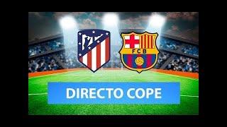 (SOLO AUDIO) Directo del Atleti 1-0 Barcelona en Tiempo de Juego COPE