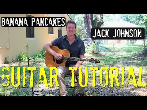 Jack Johnson - 'Banana Pancakes' - Guitar Tutorial!