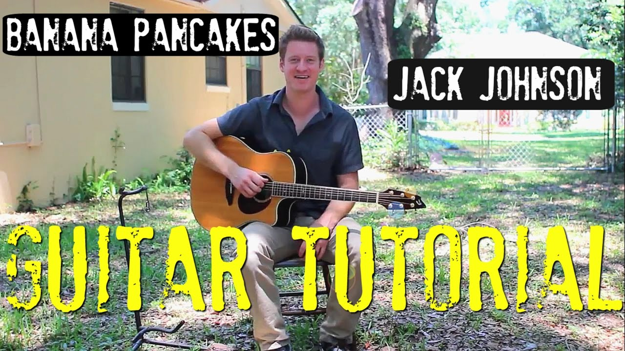 Jack Johnson Banana Pancakes Guitar Tutorial Youtube