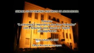 Semana do Patrimônio Histórico de Araraquara 16/10/2017